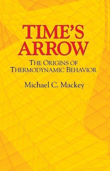 Time's Arrow: The Origins of Thermodynamic Behavior als Taschenbuch