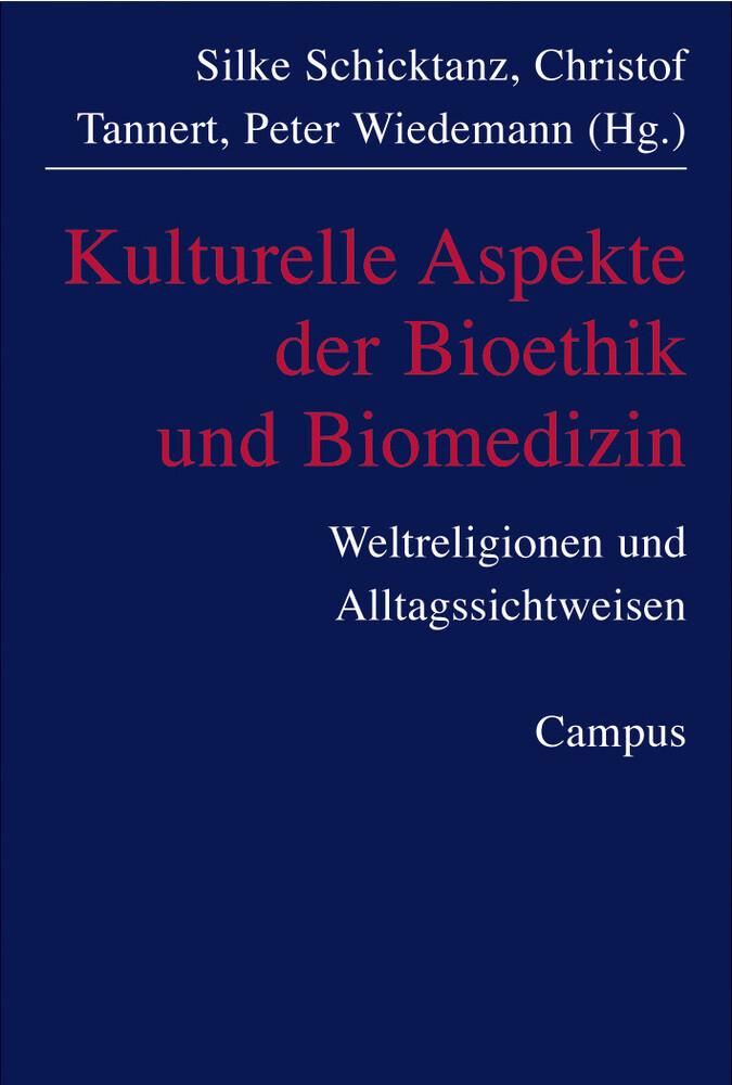 Kulturelle Aspekte der Bioethik und Biomedizin als Buch