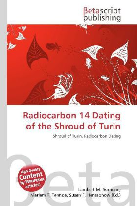 Radiocarbon 14 Dating of the Shroud of Turin al...