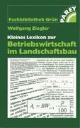 Kleines Lexikon zur Betriebswirtschaft im Landschaftsbau