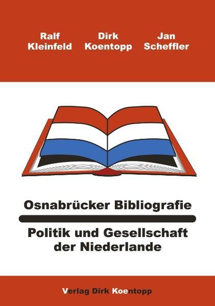 Osnabrücker Bibliografie: Politik und Gesellschaft der Niederlande als Buch