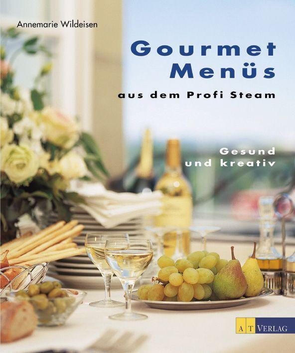 Gourmetmenüs aus dem Profi Steam als Buch