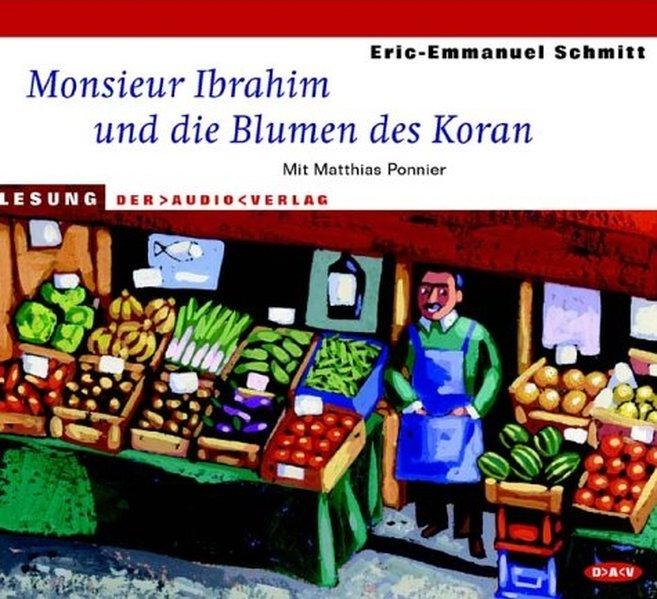 Monsieur Ibrahim und die Blumen des Koran. CD als Hörbuch