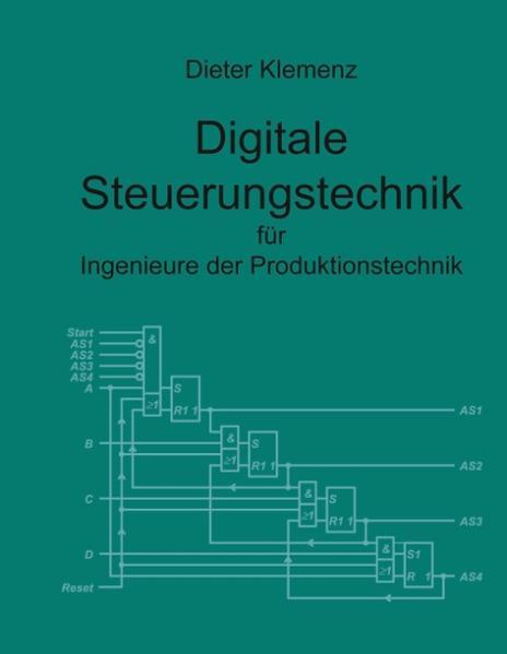 Digitale Steuerungstechnik für Ingenieure der Produktionstechnik als Buch
