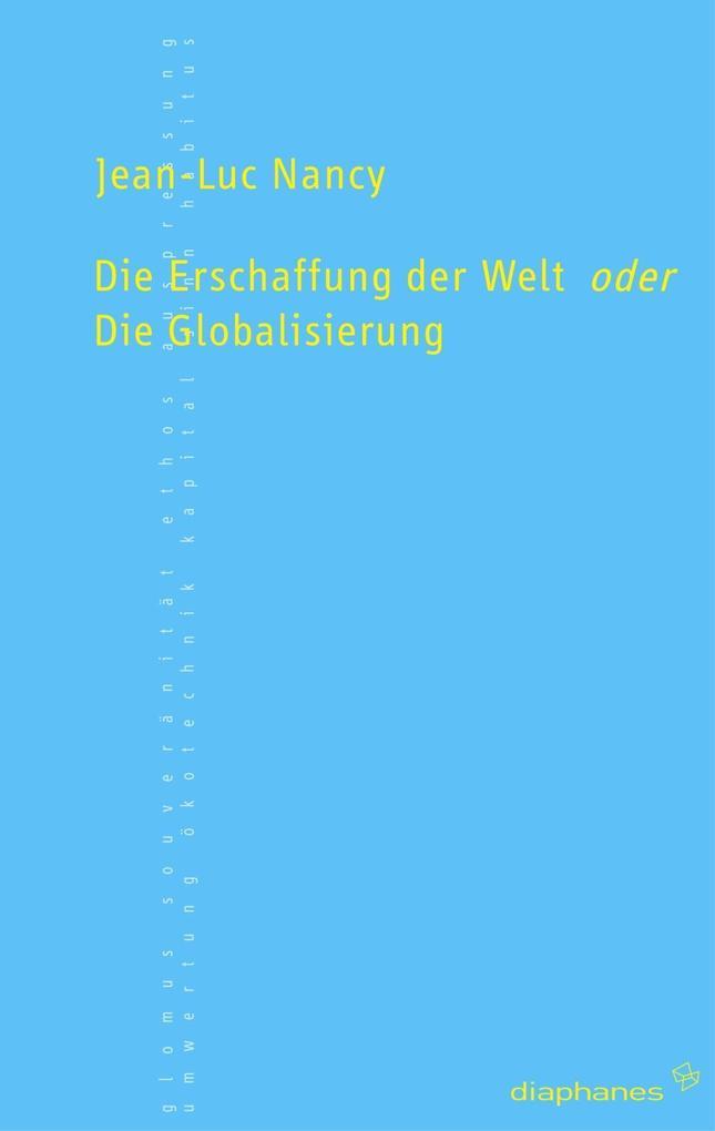 Die Erschaffung der Welt oder die Globalisierung als Buch