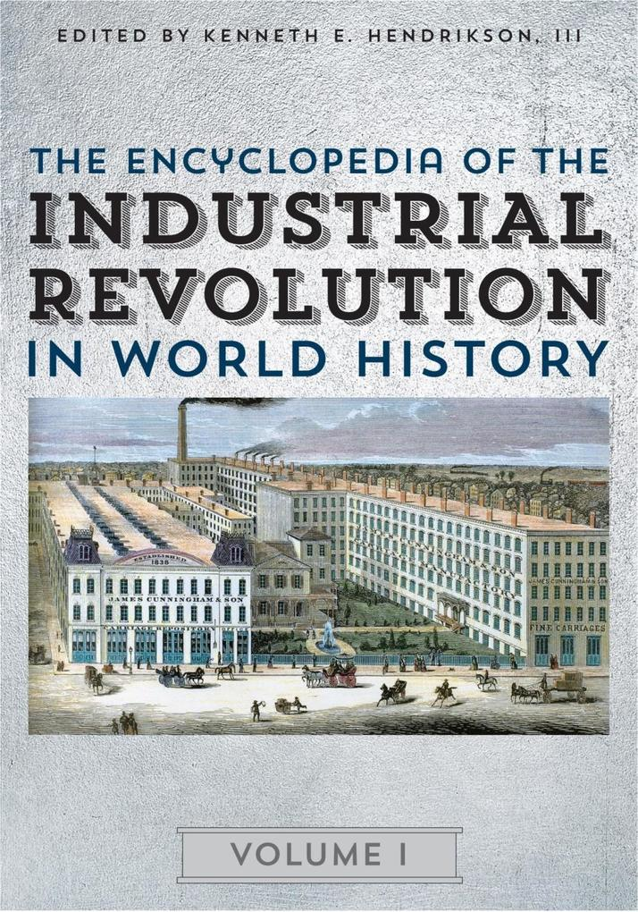The Encyclopedia of the Industrial Revolution i...