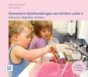 Elementare Spielhandlungen von Kindern unter 3
