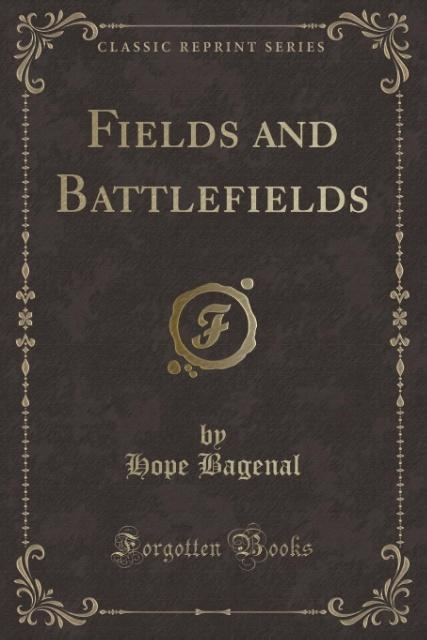 Fields and Battlefields (Classic Reprint) als T...