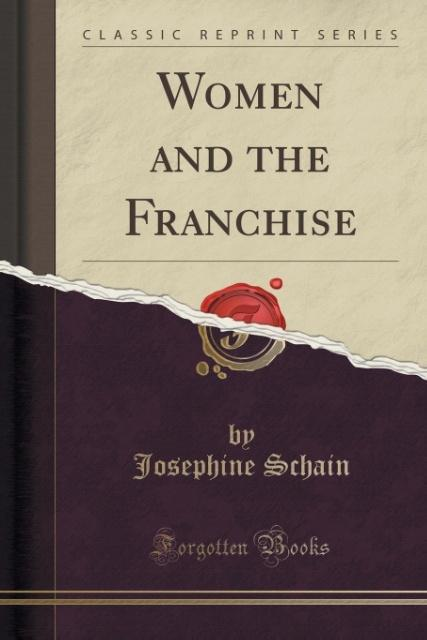 Women and the Franchise (Classic Reprint) als T...