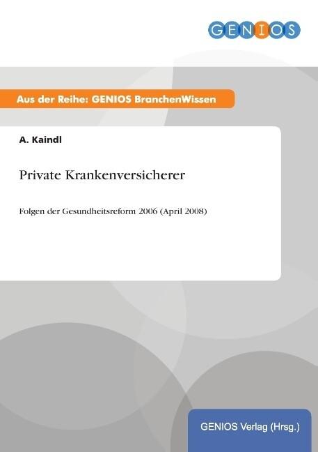 Private Krankenversicherer als Buch von A. Kaindl