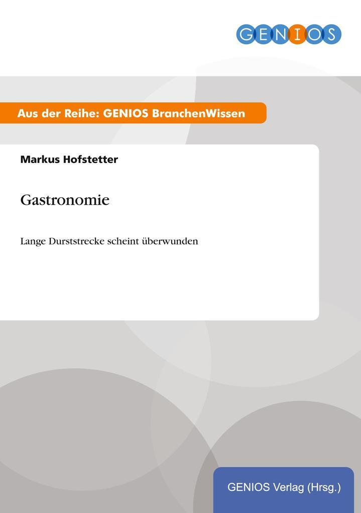 Gastronomie als Buch von Markus Hofstetter