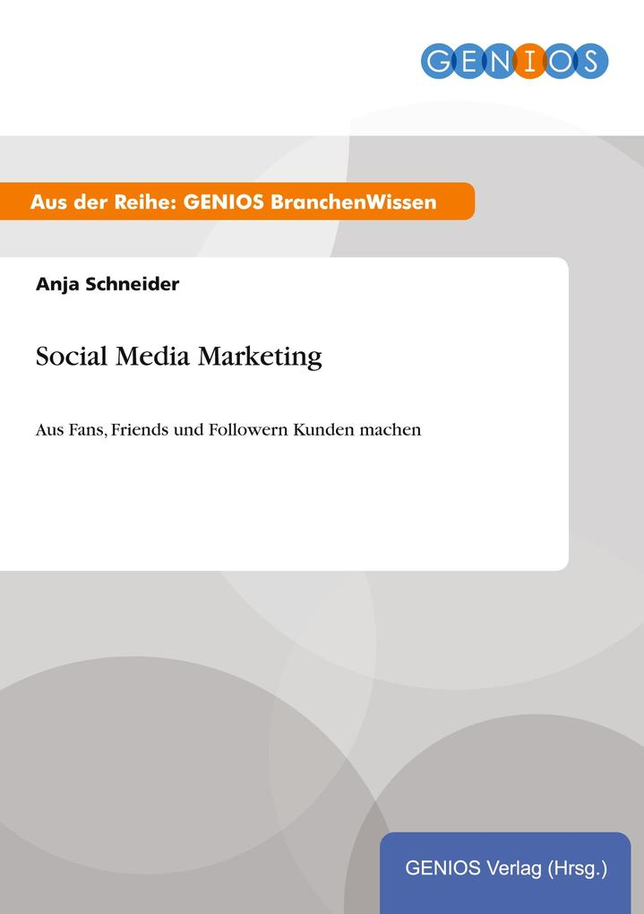 Social Media Marketing als Buch von Anja Schneider