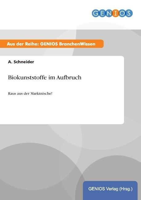 Biokunststoffe im Aufbruch als Buch von A. Schn...