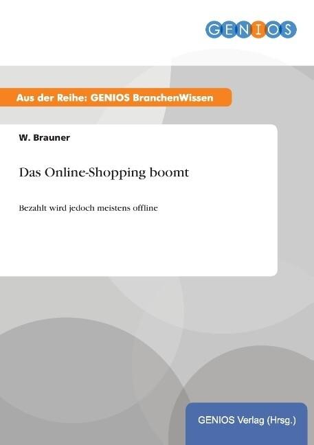 Das Online-Shopping boomt als Buch von W. Brauner