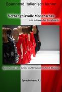 Verhängnisvolle Modenschau - Sprachkurs Italienisch-Deutsch A1