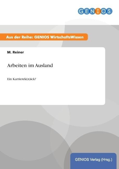 Arbeiten im Ausland als Buch von M. Reiner