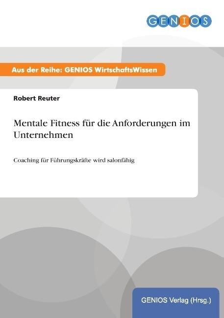 Mentale Fitness für die Anforderungen im Untern...