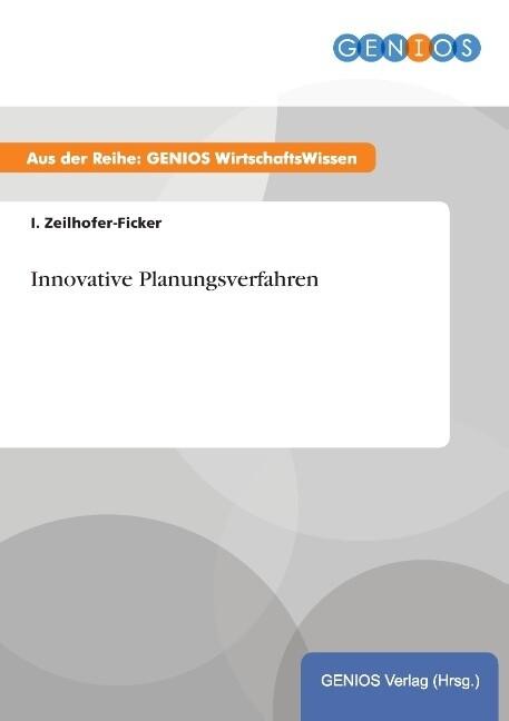 Innovative Planungsverfahren als Buch von I. Ze...