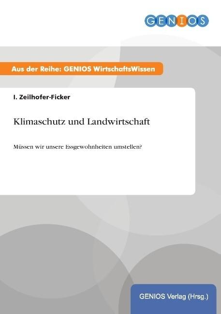 Klimaschutz und Landwirtschaft als Buch von I. ...