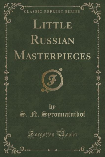 Little Russian Masterpieces (Classic Reprint) a...