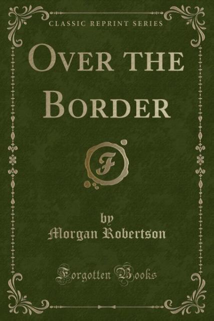 Over the Border (Classic Reprint) als Taschenbu...