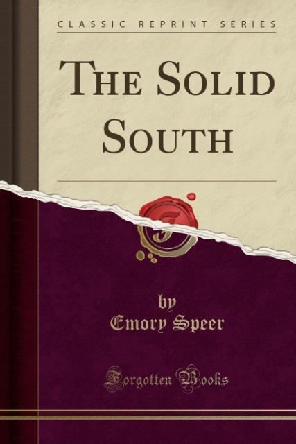 The Solid South (Classic Reprint) als Taschenbu...