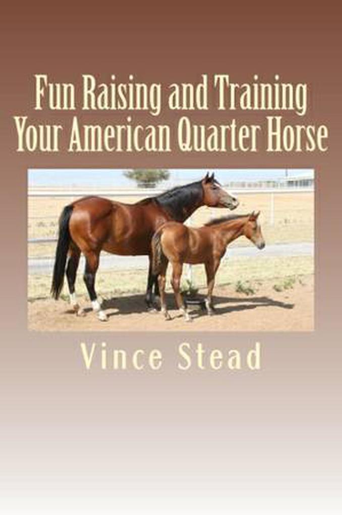 Fun Raising and Training Your American Quarter ...