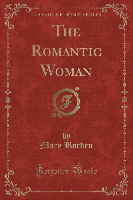 The Romantic Woman (Classic Reprint) als Tasche...