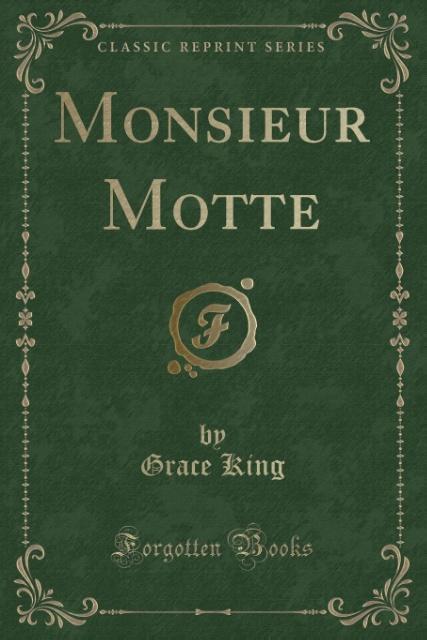 Monsieur Motte (Classic Reprint) als Taschenbuc...