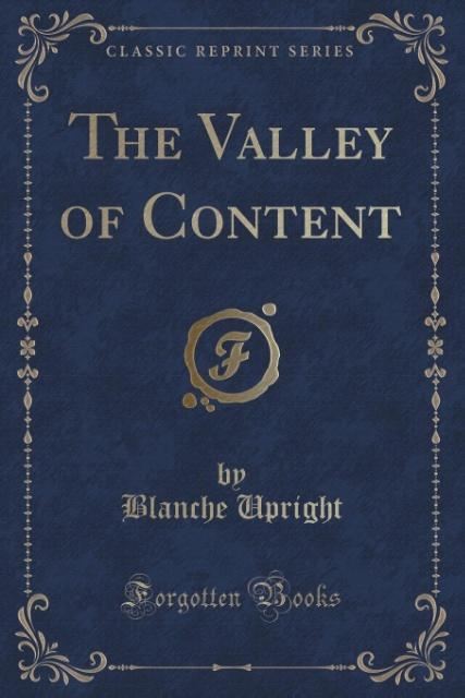 The Valley of Content (Classic Reprint) als Tas...