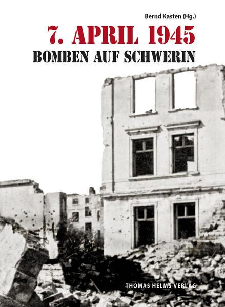 7. April 1945 als Buch von Bernd Kasten