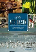 The Ace Basin: A Lowcountry Legacy