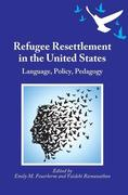 Refugee Resettlement in the United States: Language, Policy, Pedagogy