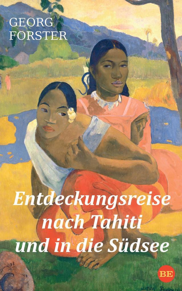 Entdeckungsreise nach Tahiti und in die Südsee ...