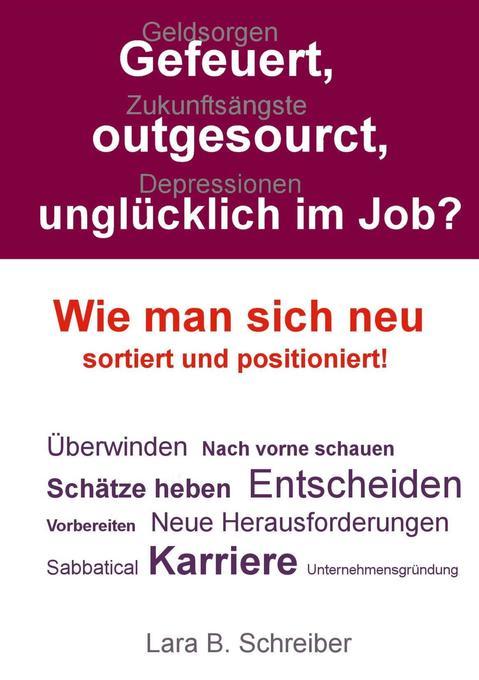Gefeuert, outgesourct, unglücklich im Job? als ...
