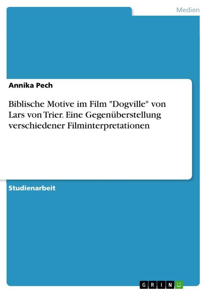 Biblische Motive im Film Dogville von Lars von ...
