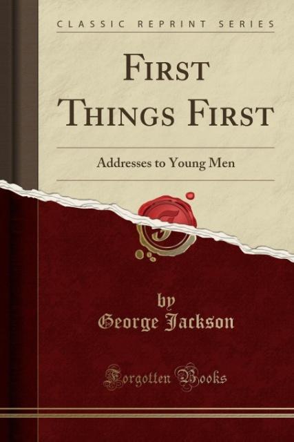 First Things First als Taschenbuch von George J...