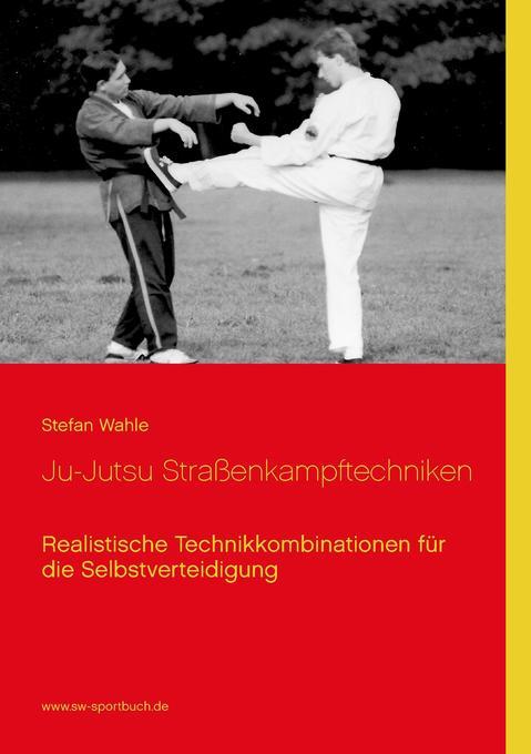 Ju-Jutsu Straßenkampftechniken als Buch von Ste...