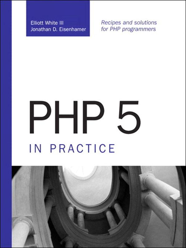 PHP 5 in Practice als eBook Download von Elliot...
