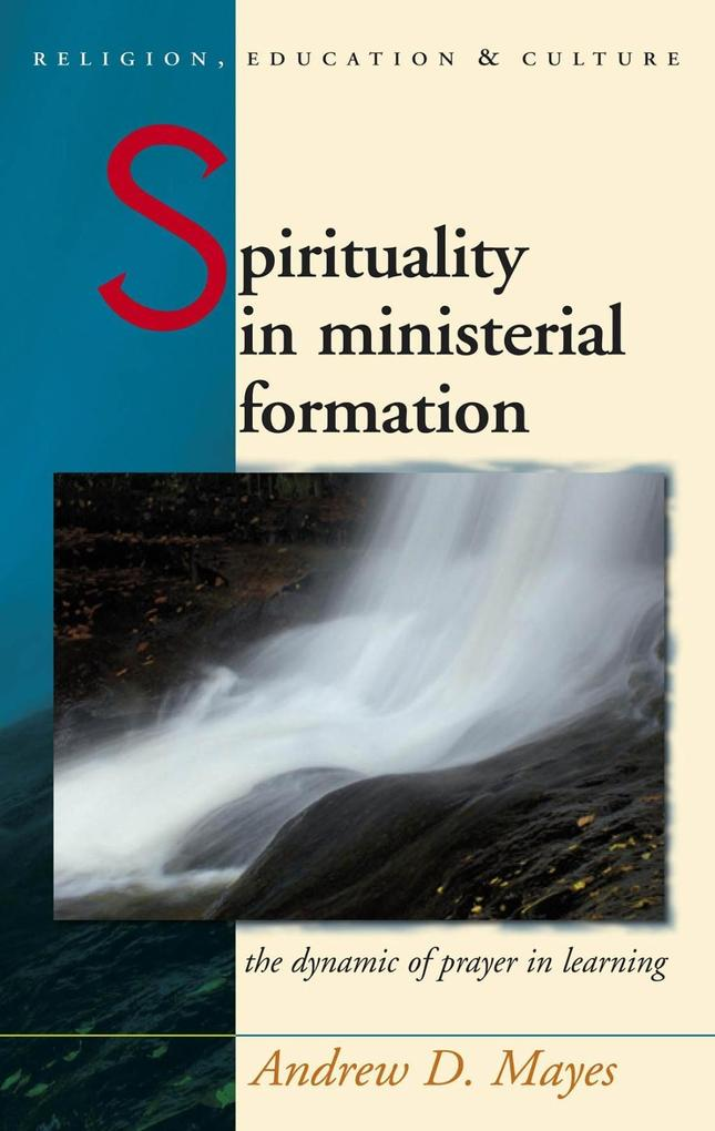 Spirituality in Ministerial Formation als eBook...