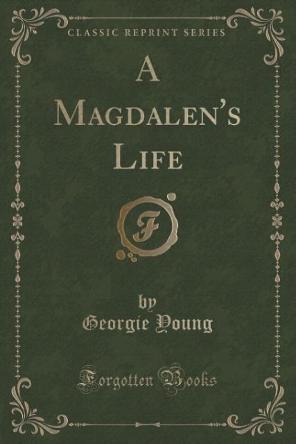A Magdalen´s Life (Classic Reprint) als Taschen...