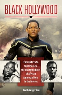 Black Hollywood: From Butlers to Superheroes, t...