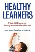 Healthy Learners: A Whole Child Approach to Reducing Disparities in Early Education