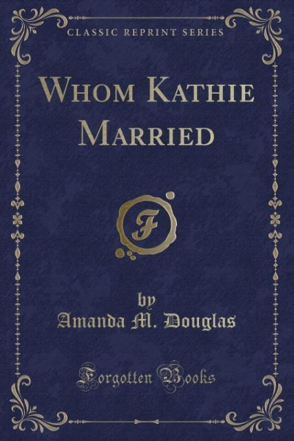 Whom Kathie Married (Classic Reprint) als Tasch...