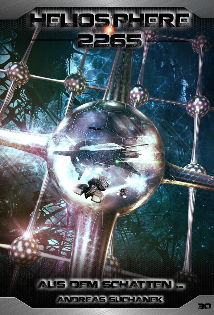 Heliosphere 2265 - Band 30: Aus dem Schatten ... (Science Fiction) als eBook