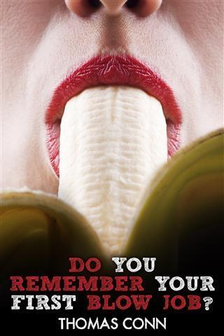 Do You Remember Your First Blow Job? als eBook ...