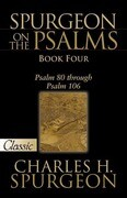 Spurgeon on the Psalms: Book Four -A Pure Gold Classic: Psalm 80 Through Psalm 106