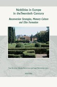 Nobilities in Europe in the Twentieth Century: Reconversion Strategies, Memory Culture, and Elite Formation