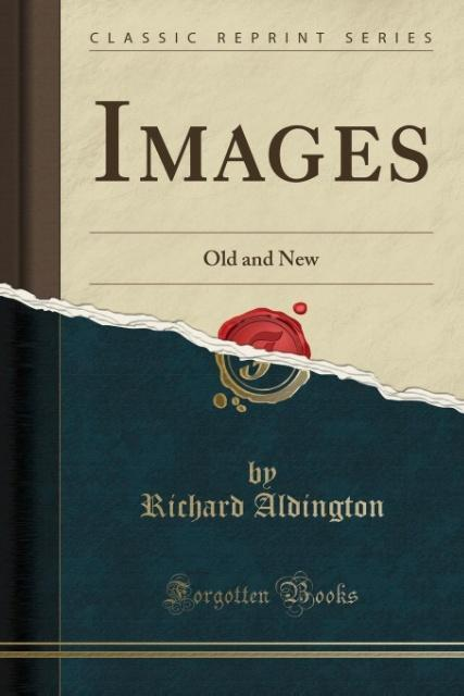 Images als Taschenbuch von Richard Aldington