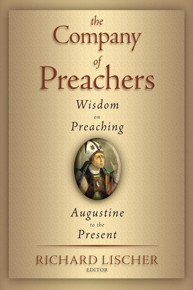 The Company of Preachers: Wisdom on Preaching, Augustine to the Present als Taschenbuch